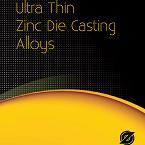 Ultra Thin Zinc Die Casting Alloys